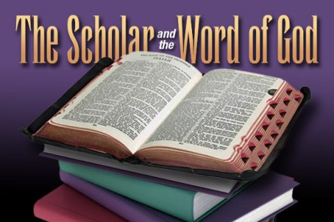 The Scholar and the Word of God