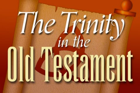 The Trinity in the Old Testament