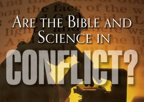 Are the Bible and Science in Conflict?