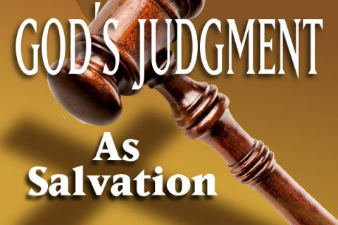 God's Judgment As Salvation