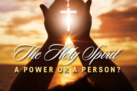 The Holy Spirit A Power or A Person?