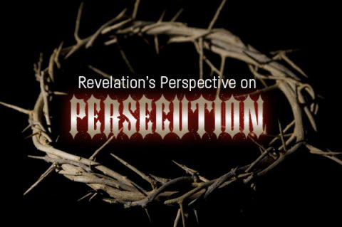 Revelation's Perspective on Persecution