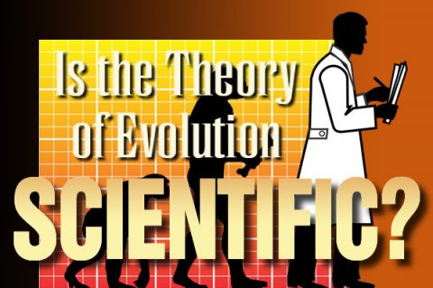 Is the Theory of Evolution Scientific?