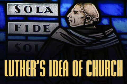 Luther's Idea of Church