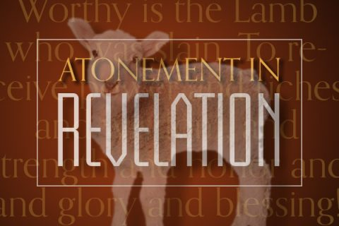 Perspective Digest : Atonement in Revelation – 1
