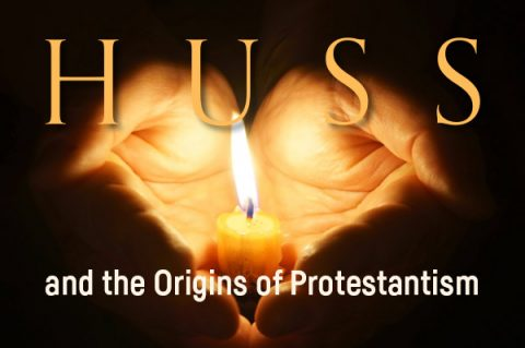 Huss and the Origins of Protestantism