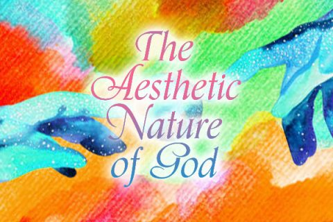 Perspective Digest : The Aesthetic Nature of God