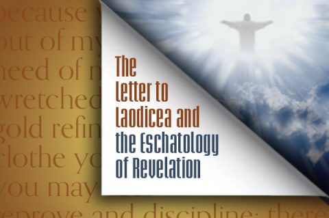 The Letter to Laodicea and the Eschatology of Revelation