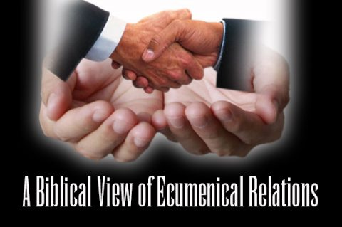 A Biblical View of Ecumenical Relations
