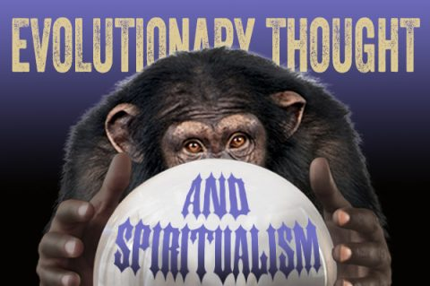 Evolutionary Thought and Spiritualism